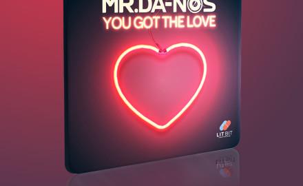Mr_Da-Nos_-_You_Got_The_Love_1200_outNow