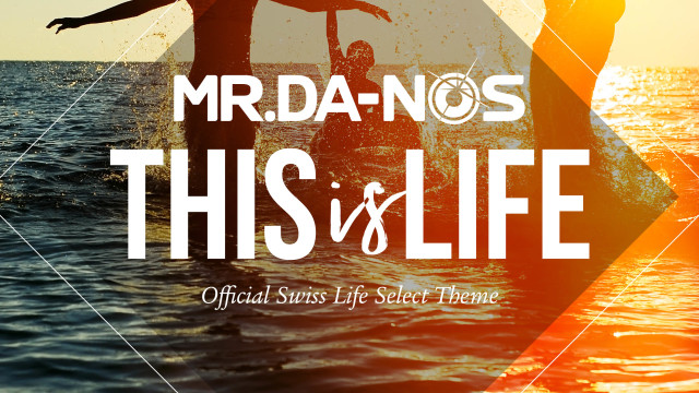 Mr.Da-Nos – This Is Life (Official Swiss Life Select Theme)