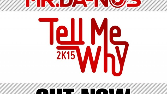 Mr.Da-Nos ft. David Anthony – Tell Me Why 2K15 (Trailer)