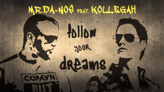 Mr.Da-Nos feat. Kollegah – Follow Your Dreams
