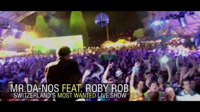 Mr.Da-Nos ft. Roby Rob – Switzerland's Most Wanted DJ-Live Show